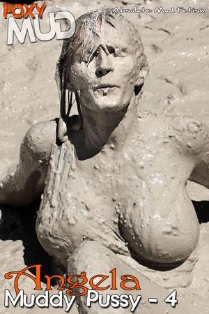 Angela - Muddy Pussy 4